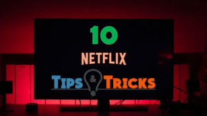 Netflix Tips and Trick